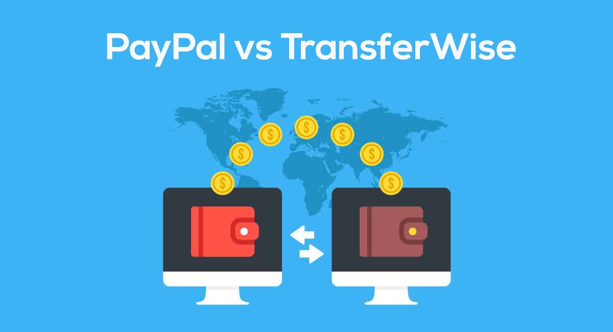 Paypal Vs Transferwise What S Est